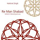 Geführte Tiefenentspannung mit dem Re Man Shabad - Harkiret Singh