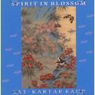 - Spirit in Blossom - Sat Kartar Kaur