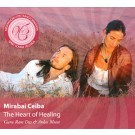 The Heart of Healing - Mirabai Ceiba full album
