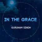 In The Grace - Gurunam Singh full album