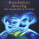 Kundalini Rising - Dev Suroop Kaur & Liv Singh full album