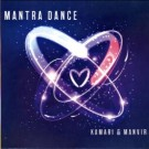 Mantra Dance - Kamari & Manvir  full Album