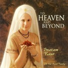 To Heaven and Beyond - Snatam Kaur full album