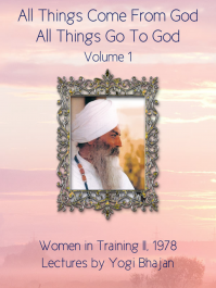 All Things Come From God and All Things Go to God Vol. 1 - Yogi Bhajan - eBook