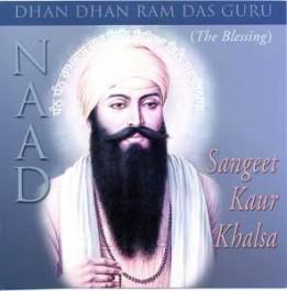Naad - The Blessing (Dhan Dhan Ram Das Guru) - Sangeet Kaur