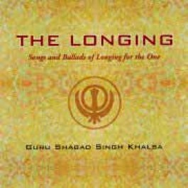 The Longing - Guru Shabad Singh complet