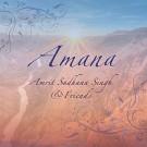 Amana - Amrit Sadhana Singh complet