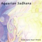 Aquarian Sadhana - Wahe Guru Kaur complet