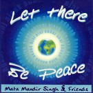 Let There Be Peace - Mata Mandir Singh complet