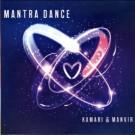 Mantra Dance - Kamari & Manvir  album complet