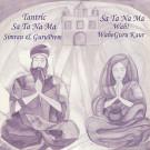 Sa Ta Na Ma - Tantric - Simran Kaur & Wahe Guru Kaur
