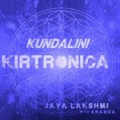 Kundalini Kirtronica - Jaya Lakshmi & Ananda complet