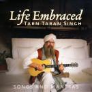 Life Embraced - Tarn Taran Singh complet