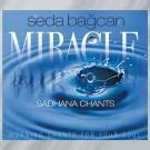 Miracle Sadhana Chants - Seda Bağcan complet