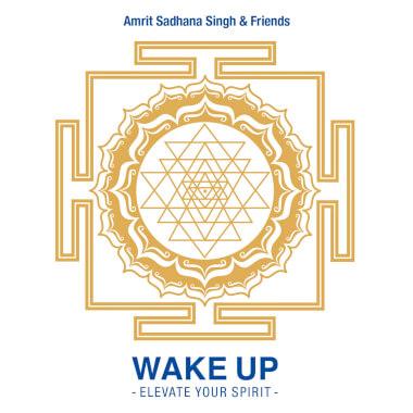 Wake Up - Amrit Sadhana Singh